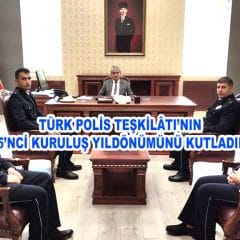 Türk Polis Teşkilâtı'nın 175'nci kuruluş yıldönümü Kutlandı