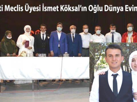 AK Parti Meclis Üyesi İsmet Köksal'ın Oğlu Dünya Evine Girdi