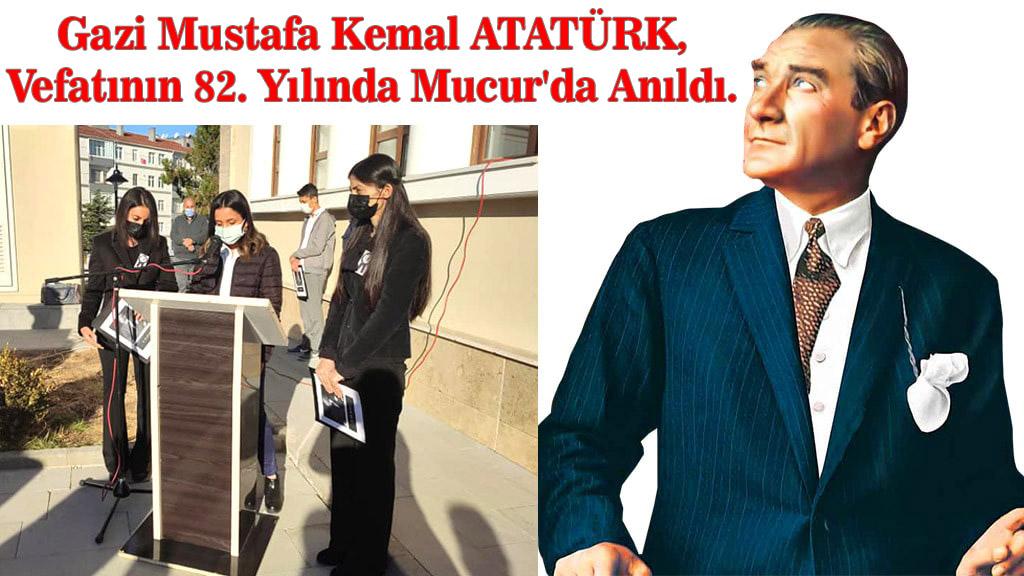 Gazi Mustafa Kemal Atatürk, Vefatının 82. Yılında Mucur'da Anıldı.