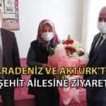 KARADENİZ ve AKTÜRK'ten Şehit ailesine ziyaret