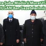 Şube Müdürü YÜREKLİ ve ATILGAN'dan Gazetelerimize Ziyaret