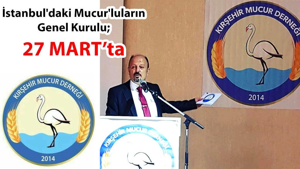 İstanbul Mucur Derneği'nin Genel Kurulu; 27 Martta...