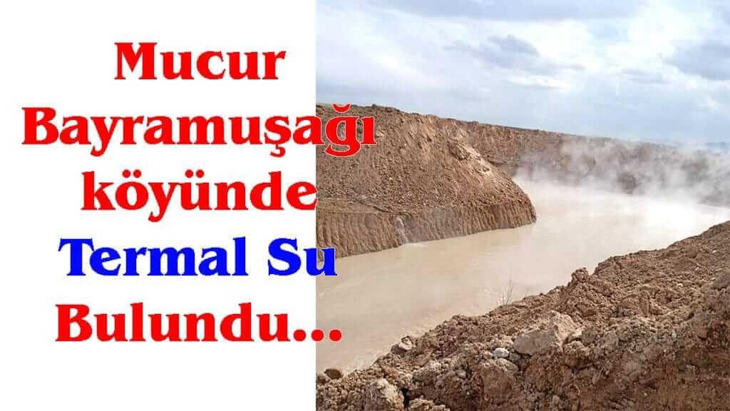 Mucur Bayramuşağı köyünde Termal Su Bulundu